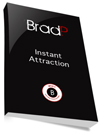 Brad P - Instant Attraction